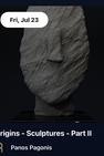 Origins – Sculptures – Part II by Panos Pagonis