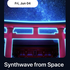 Synthwave from Space by Senbenito